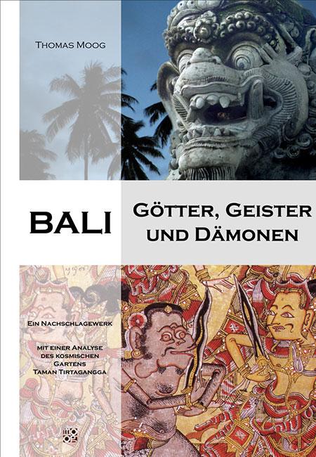 Bali – Götter, Geister und Dämonen - von Thomas Moog