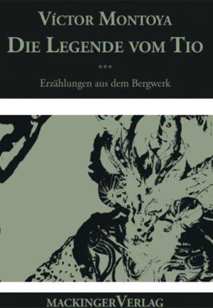 Die Legende vom Tio – Erzählungen aus dem Bergwerk