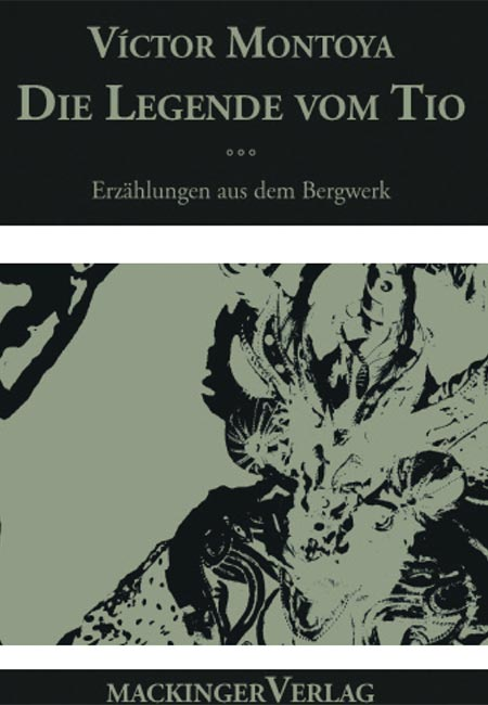Die Legende vom Tio - Erzählungen aus dem Bergwerk erschienen im Mackinger VErlag