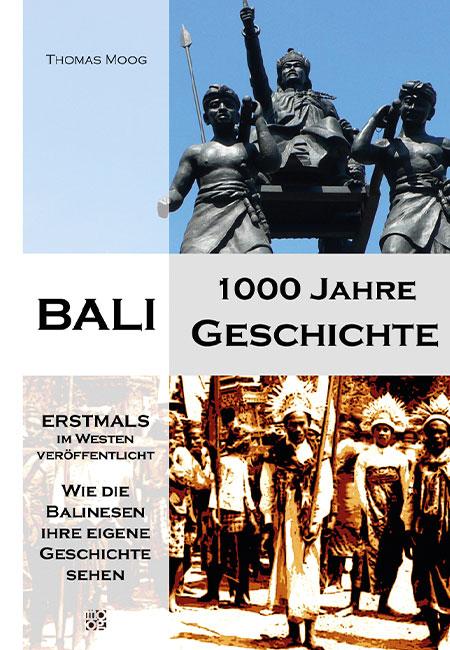 Bali – 1000 Jahre Geschichte - Ein Buch von Thomas Moog