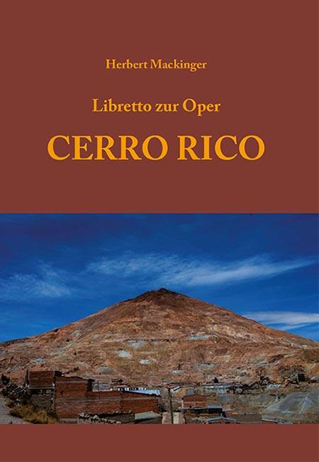 Buch von Herbert Mackinger: Libretto zur Oper 'Cerro Rico' - erschienen im Mackinger Verlag