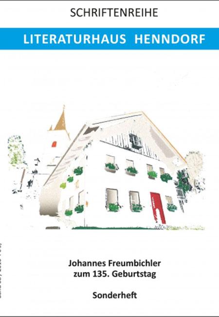 Johannes Freumbichler zum 135. Geburtstag - Literaturhaus Henndorf