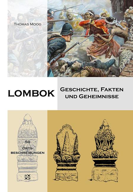 Lombok – Geschichte, Fakten und Geheimnisse Thomas Moog erschienen im Mackinger Verlag