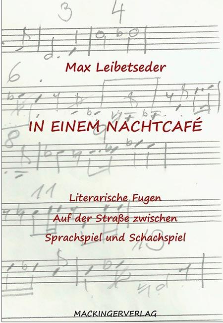 Buch von Max Leibetseder - In einem Nachtcafé erschienen im Mackinger VErlag