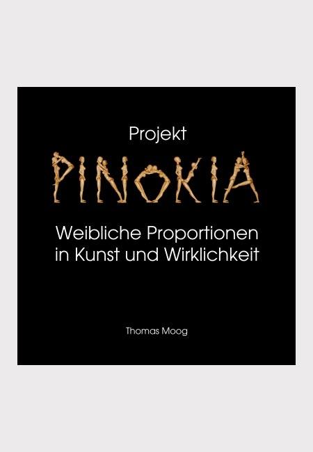 Pinokia – Weibliche Proportionen in Kunst und Wirklichkeit - Buch von Thomas Moog erschienen im Mackinger Verlag