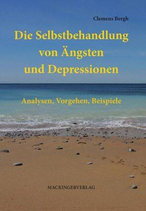 Die Selbstbehandlung von Ängsten und Depression