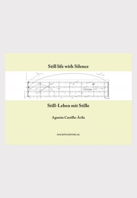 Buch von Agustín Castilla-Ávila: Still-Leben mit Stille / Still life with Silence - erschienen im Mackinger Verlag