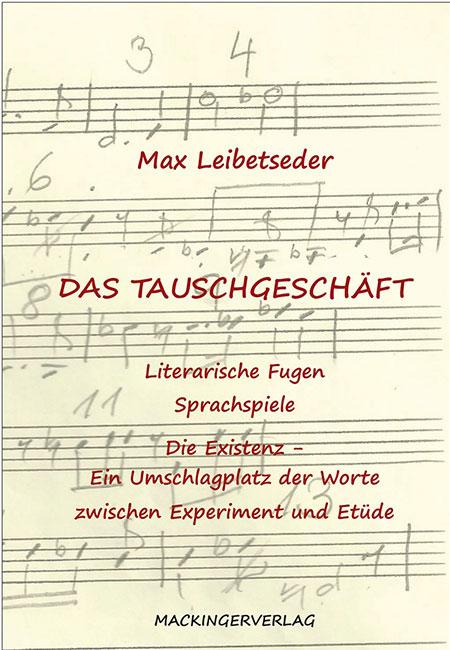 Buch von Max Leibetseder - Das Tauschgeschäft - erschienen im Mackinger Verlag