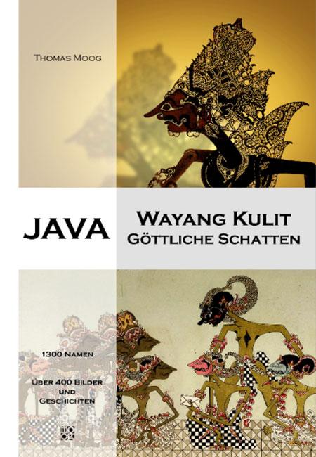 Java – Wayang Kulit, göttliche Schatten von Thomas Moog erschienen im Mackinger Verlag